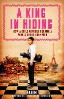 A King in Hiding: How a Child Refugee...