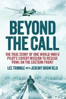 Beyond the Call: The True Story of ...