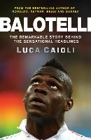 Balotelli: The Remarkable Story ...