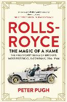 The Rolls-Royce: The Magic of a Name:...