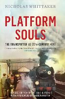Platform Souls: The Trainspotter as...