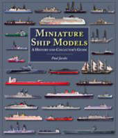 Miniature Ship Models: A History and...