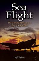 Sea Flight: A Fleet Air Arm Pilot's...