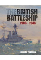The British Battleship: 1906 - 1946