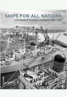 Ships for All Nations: John Brown &...