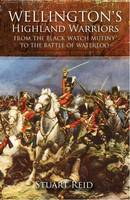 Wellington's Highland Warriors: From...