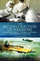 The Reconstruction of Warriors:...