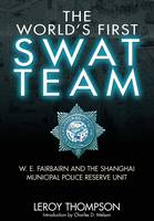 The World's First SWAT Team: W. E....