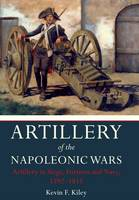 Artillery of the Napoleonic Wars:...