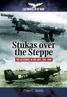 Stukas Over the Steppe: The ...