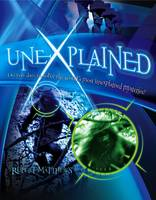 Unexplained: Do You Dare to Solve the...