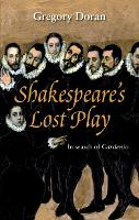 Shakespeare's Lost Play: In Search of...