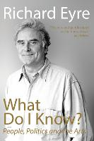 What Do I Know?: People, Politics and...