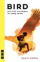 Bird and Other Monologues for Young...