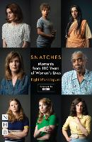 Snatches: Eight Monologues from 100...