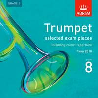 Selected Trumpet Exam Pieces, from 2010, Grade 8