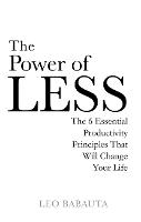 The Power of Less: The 6 Essential...