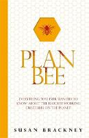 Plan Bee: Everything You Ever Wanted...
