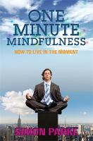 One-minute Mindfulness: How to Live ...