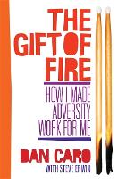 The Gift of Fire: How I Made ...