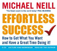 Effortless Success: How to Get What...