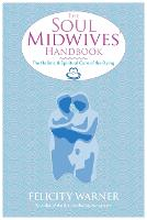 The Soul Midwives' Handbook: The...