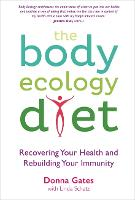The Body Ecology Diet: Recovering ...