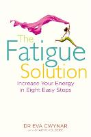 The Fatigue Solution: Increase Your...