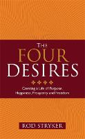 The Four Desires: Creating a Life of...