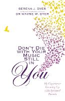 Don't Die with Your Music Still in...