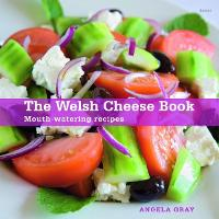 The Welsh Cheese Book: Mouthwatering...