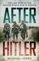 After Hitler: The Last Days of the...