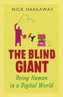 The Blind Giant: Being Human in a...