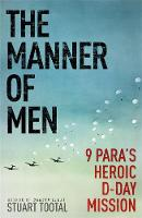 The Manner of Men: 9 PARA's Heroic...