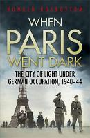 When Paris Went Dark: The City of...