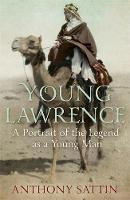 Young Lawrence: A Portrait of the...