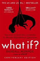 What If: Serious Scientific Answers ...