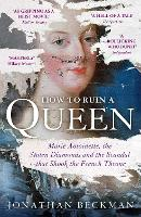How to Ruin a Queen: Marie ...