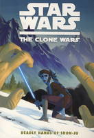Star Wars - The Clone Wars: Deadly...