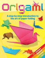 Origami: A Step-by-Step Introduction...