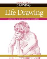 Essential Guide to Drawing: Life...