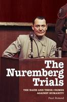 The Nuremberg Trials: The Nazis and...