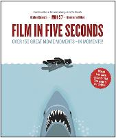 Film in Five Seconds: Over 150 Great...