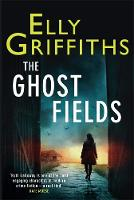 The Ghost Fields: A Ruth Galloway...