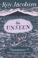 The Unseen: SHORTLISTED FOR THE MAN...