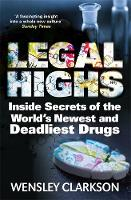 Legal Highs: Inside Secrets of the...