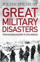 Great Military Disasters: From...