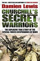 Churchill's Secret Warriors: The...