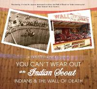 You'll Never Wear Out an Indian ...