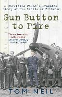 Gun Button to Fire a Hurricane Pilot's Dramatic Story of the Battle of Britain